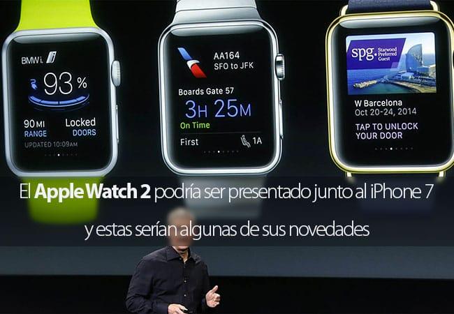 El Apple Watch 2 podría ser presentado junto al iPhone 7