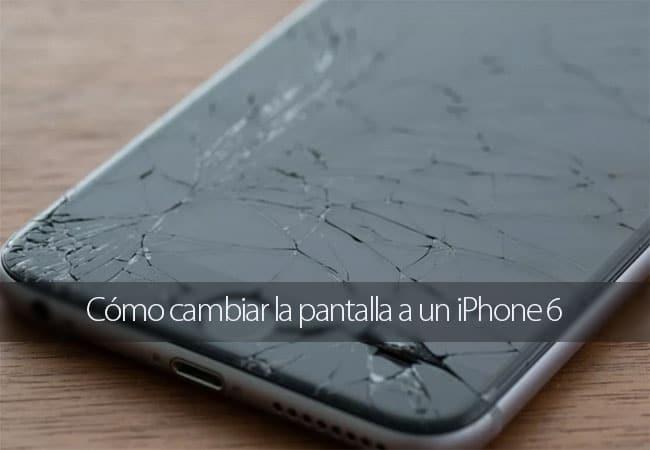 Cómo cambiar la pantalla a un iPhone 6 paso a paso