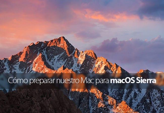Cómo preparar nuestro Mac para macOS Sierra