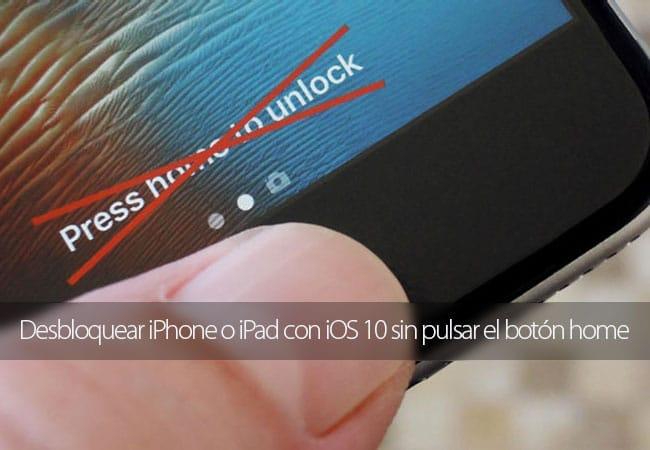 Cómo desbloquear iPhone o iPad con iOS 10 sin pulsar el botón home
