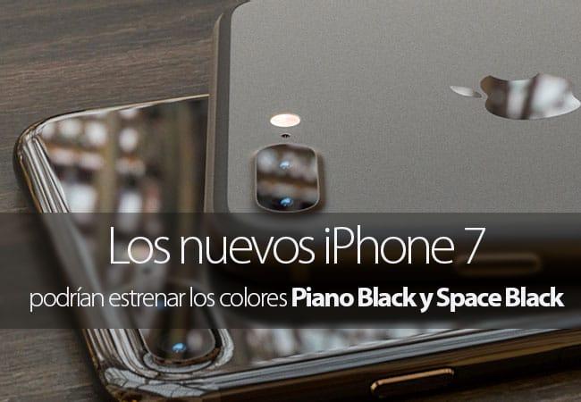 Los nuevos iPhone 7 podrían estrenar los colores Piano Black y Space Black