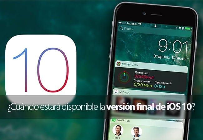 ¿Cuándo estará disponible la versión final de iOS 10?